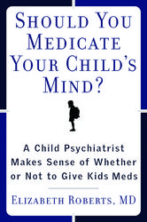 Should You Medicate Your Child's Mind